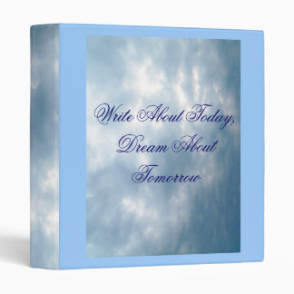 Write About Today,Dream AboutTomorrow-Binder Binder