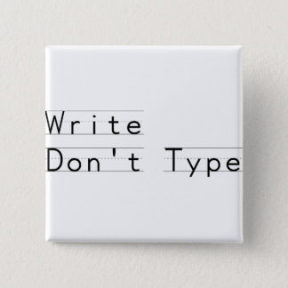 Write Don't Type 2 Inch Square Button