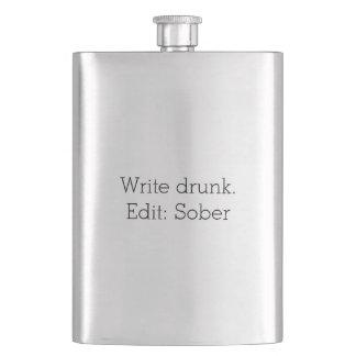 Write drunk. Edit: Sober Customizable Flask