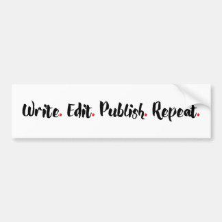 Write. Edit. Publish. Repeat. Bumper Sticker