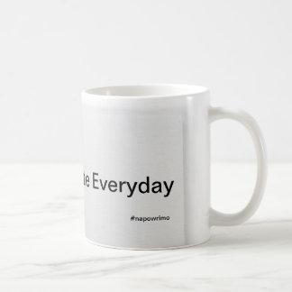 Write Everyday - Napowrimo Mug