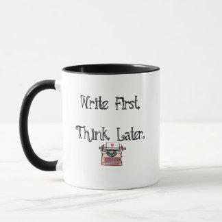 Write First, Think Later Coffee Mug