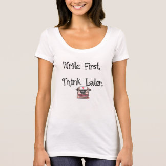 Write First, Think Later Women's Tee