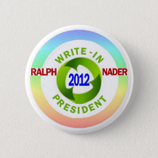 Write-In Ralph Nader for President 2012 2 Inch Round Button