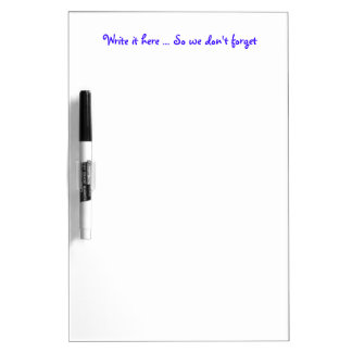 Write it here ... Dry Erase Board with Pen