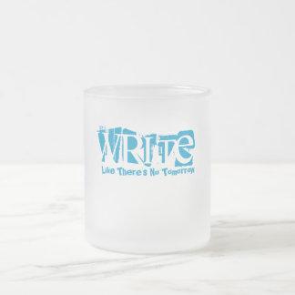 Write Like There's No Tomorrow Frosted Glass Coffee Mug