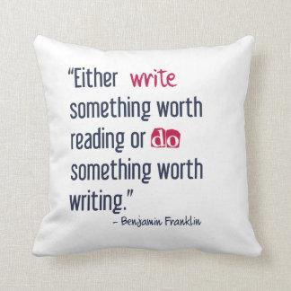 Write Something Worth Reading - Ben Franklin Throw Pillow
