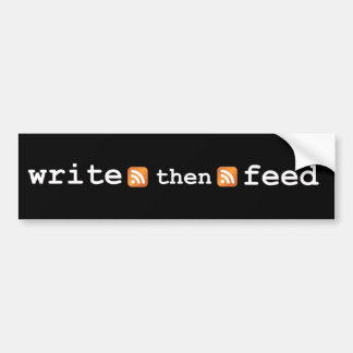Write then Feed bumper sticker