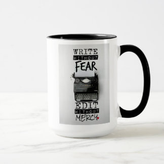 Write Without Fear. Edit Without Mercy. COFFEE MUG