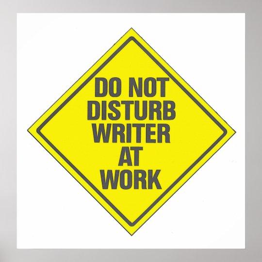 Writer At Work Do Not Disturb Poster Sign