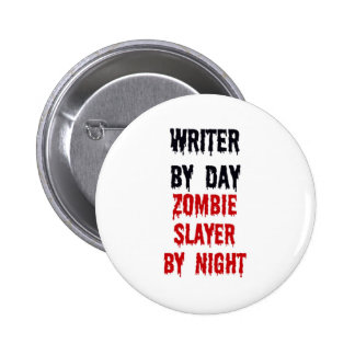 Writer By Day Zombie Slayer By Night 2 Inch Round Button