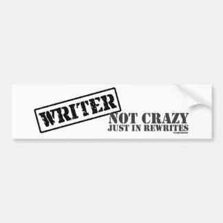 Writer: Not Crazy Just in Rewrites Bumper Sticker