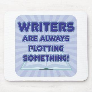 Writer's Are Plotting Something! Mouse Pad