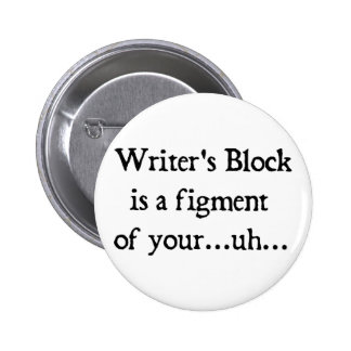 Writer's block 2 inch round button