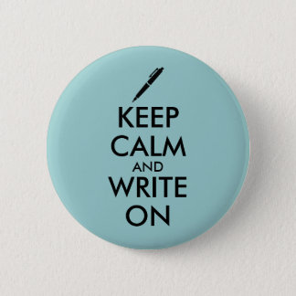 Writers Gifts Keep Calm and Write On Pen Custom 2 Inch Round Button
