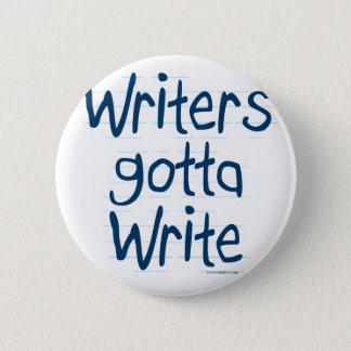 Writer's Gotta Write 2 Inch Round Button