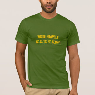 Writers write. T-Shirt
