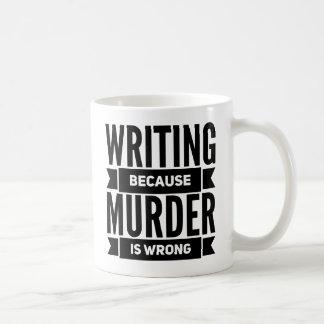 Writing Because Murder is Wrong Mug