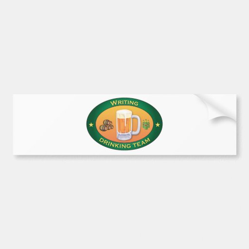 Writing Drinking Team Bumper Stickers
