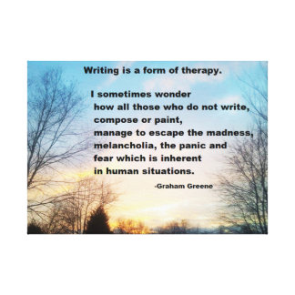 WRITING IS A FORM OF THERAPY GRAHAM GREENE CANVAS