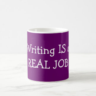 Writing IS a REAL JOB (Mug) Coffee Mug