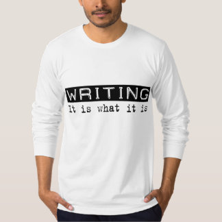 Writing It Is T-Shirt