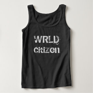 WRLD Citizen Tank Top We're all citizens