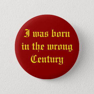 Wrong Century 2 Inch Round Button