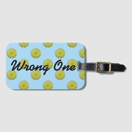 """Wrong One"" Travel Tag with Yellow Dahlias"