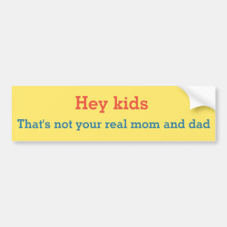 Wrong Parents Bumper Sticker