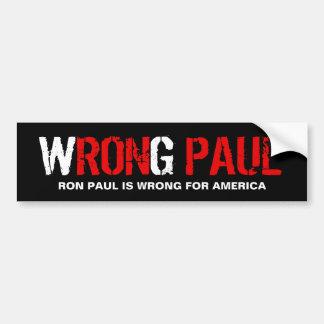 Wrong Paul - Anti Ron Paul Bumper Sticker