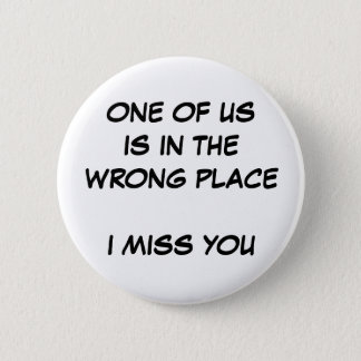 Wrong Place 2 Inch Round Button
