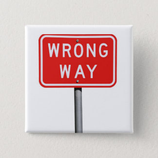 Wrong Way Sign 2 Inch Square Button