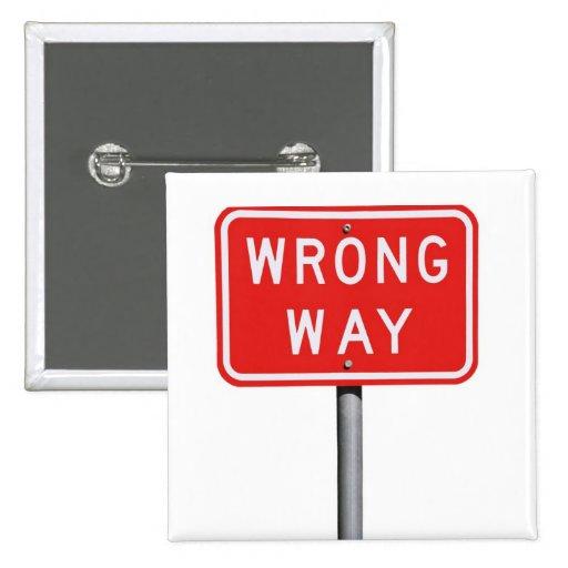Wrong Way Sign Pin