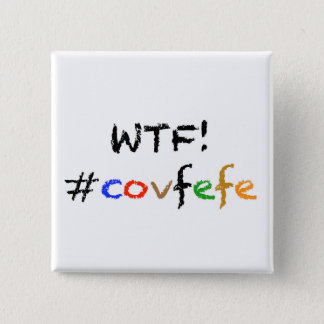 WTF! #covfefe Button