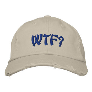 WTF? EMBROIDERED HATS
