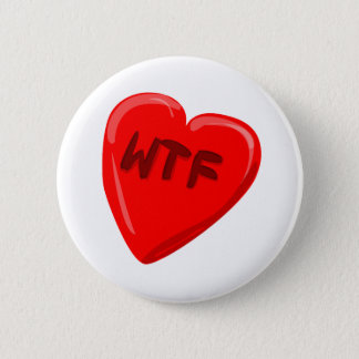 WTF Heart 2 Inch Round Button