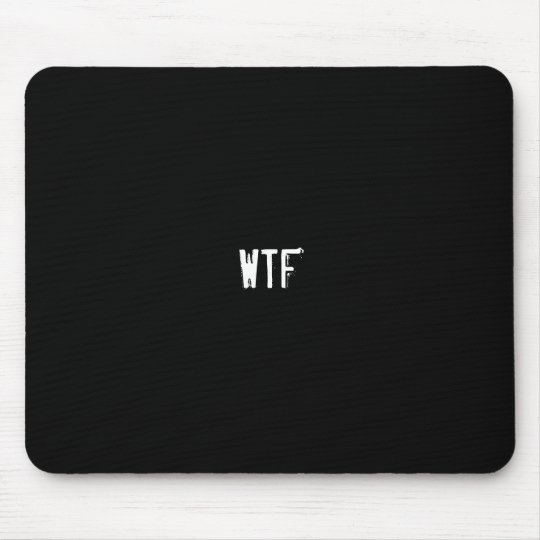 WTF? MOUSE PAD