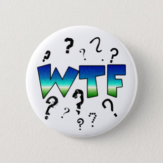 WTF Question Marks Humorous Button