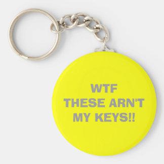 WTF   THESE ARN'T MY KEYS!! KEYCHAIN