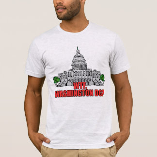 WTF, Washington DC? T-Shirt