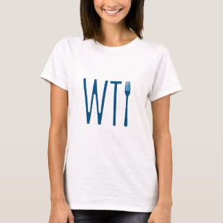 WTF - What The Fork Humor Merchandise T-Shirt
