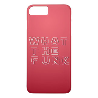 WTF - What The FUNK iPhone 7 Plus Case