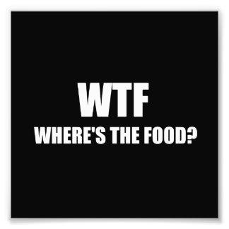 WTF Wheres la nourriture Photo D'art