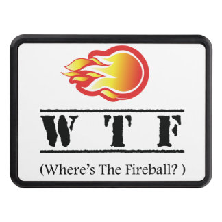 WTF - Where's the Fireball? Trailer Hitch Cover