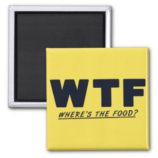 WTF Where's the food? Magnet