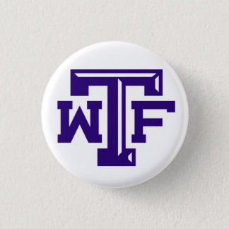 WTF (Wichita Falls, TX) 1 Inch Round Button