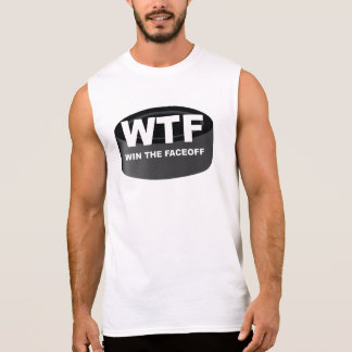 WTF Win The Faceoff Sleeveless Shirt