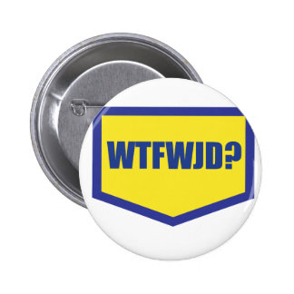 WTFWJD 2 INCH ROUND BUTTON