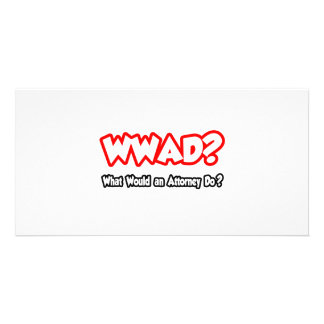WWAD...What Would an Attorney Do? Photo Card